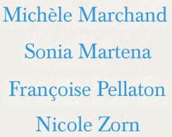 Michèle Marchand Sonia Martena Françoise Pellaton Nicole Zorn