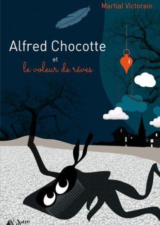 Alfred Chocotte et le voleur de rêves