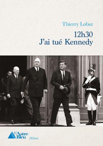 12h30 j'ai tué Kennedy